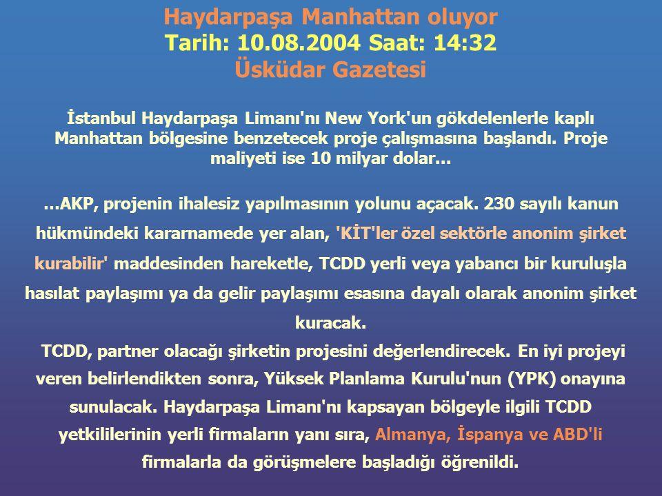 Haydarpaşa Manhattan oluyor Tarih: 10.08.2004 Saat: 14:32 Üsküdar Gazetesi İstanbul Haydarpaşa Limanı nı New York un gökdelenlerle kaplı Manhattan bölgesine benzetecek proje çalışmasına başlandı.