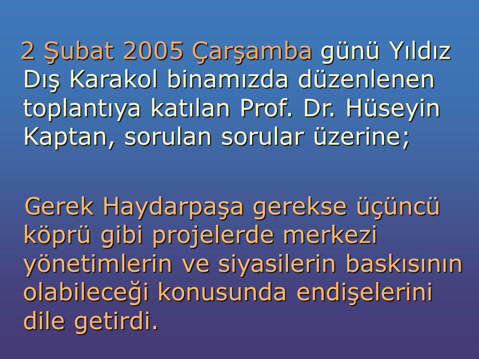 2 Şubat 2005 Çarşamba günü Yıldız Dış Karakol binamızda düzenlenen toplantıya katılan Prof.