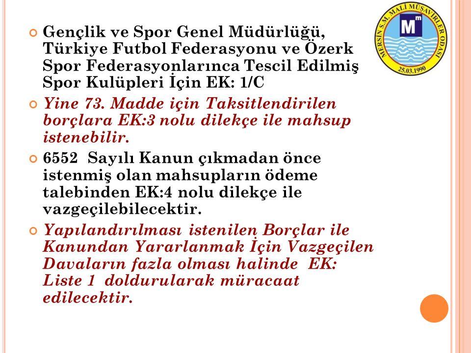 Gençlik ve Spor Genel Müdürlüğü, Türkiye Futbol Federasyonu ve Özerk Spor Federasyonlarınca Tescil Edilmiş Spor Kulüpleri İçin EK: 1/C Yine 73. Madde