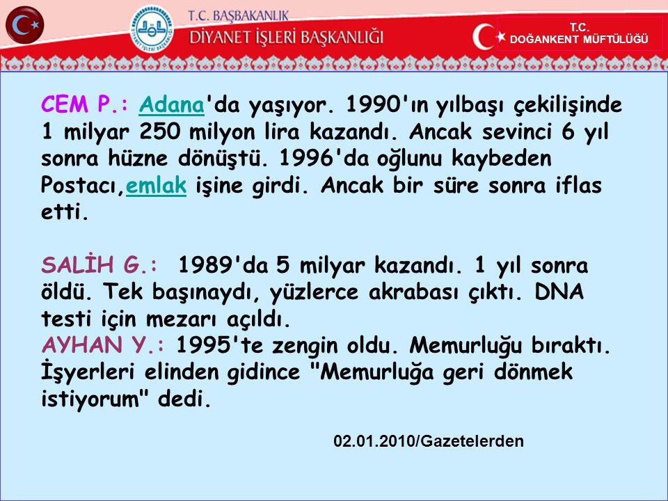 T.C. DOĞANKENT MÜFTÜLÜĞÜ CEM P.: Adana da yaşıyor.