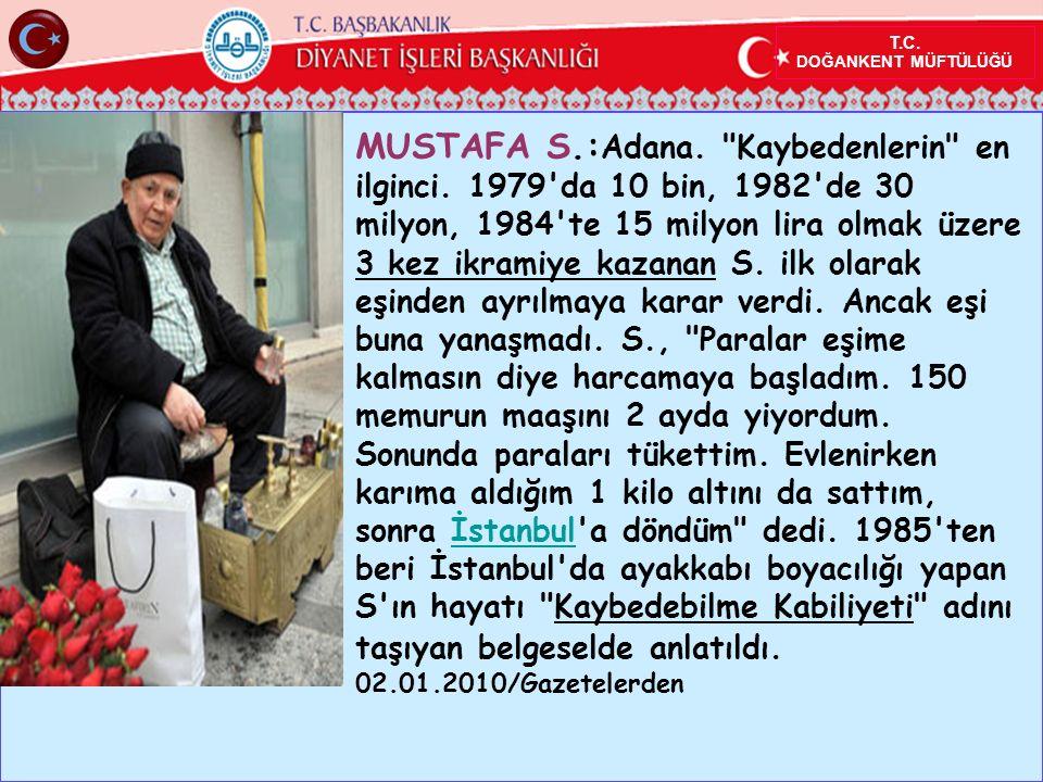 T.C. DOĞANKENT MÜFTÜLÜĞÜ MUSTAFA S.: Adana. Kaybedenlerin en ilginci.