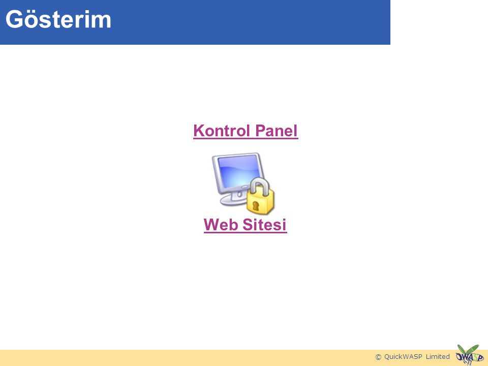 © QuickWASP Limited Gösterim Kontrol Panel Web Sitesi
