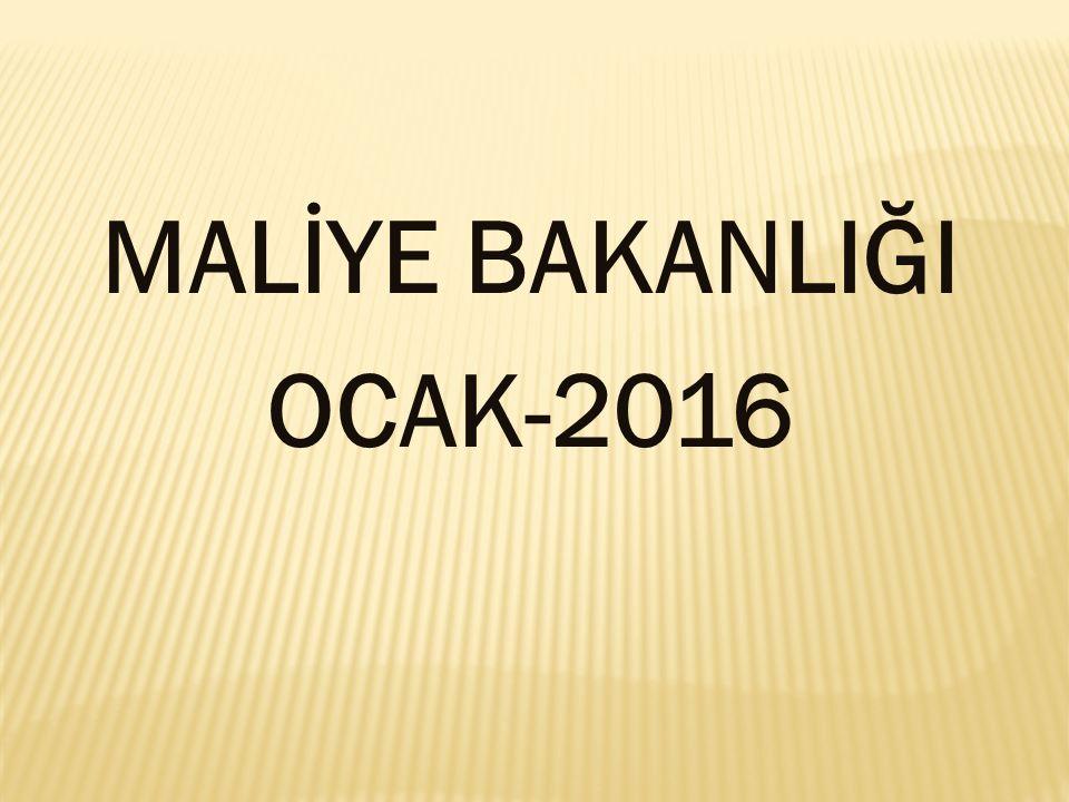 MALİYE BAKANLIĞI OCAK-2016