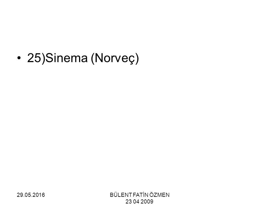 29.05.2016BÜLENT FATİN ÖZMEN 23 04 2009 25)Sinema (Norveç)