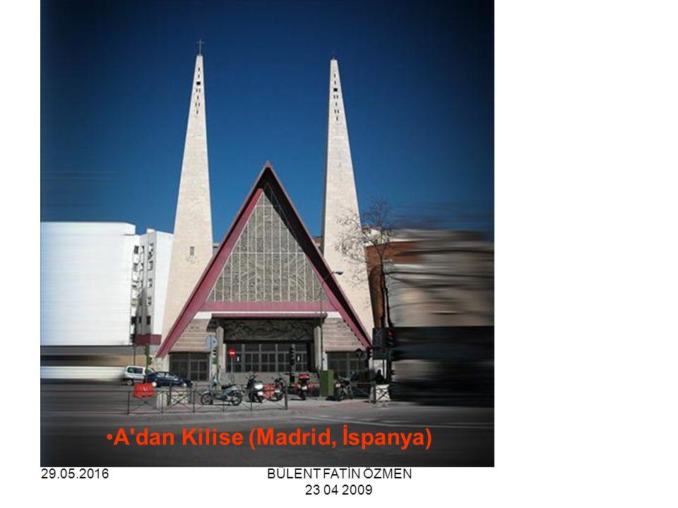 29.05.2016BÜLENT FATİN ÖZMEN 23 04 2009 A dan Kilise (Madrid, İspanya)