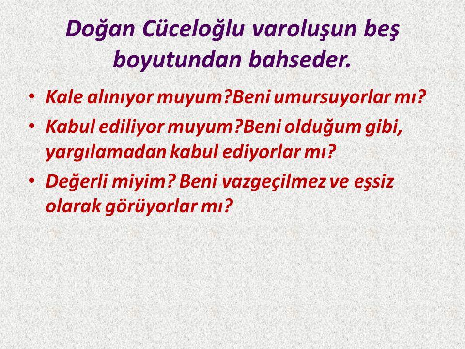 Doğan Cüceloğlu varoluşun beş boyutundan bahseder.