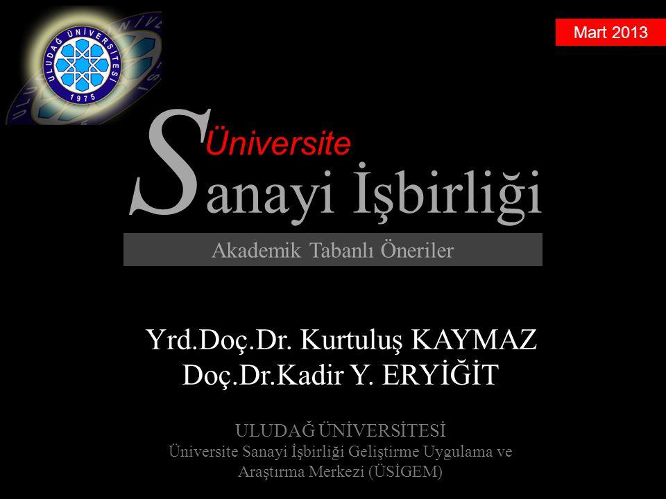Mart 2013 S anayi İşbirliği Üniversite Yrd.Doç.Dr.