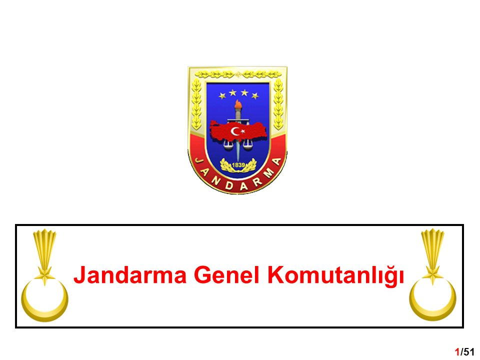 1 /32 1/51 Jandarma Genel Komutanlığı