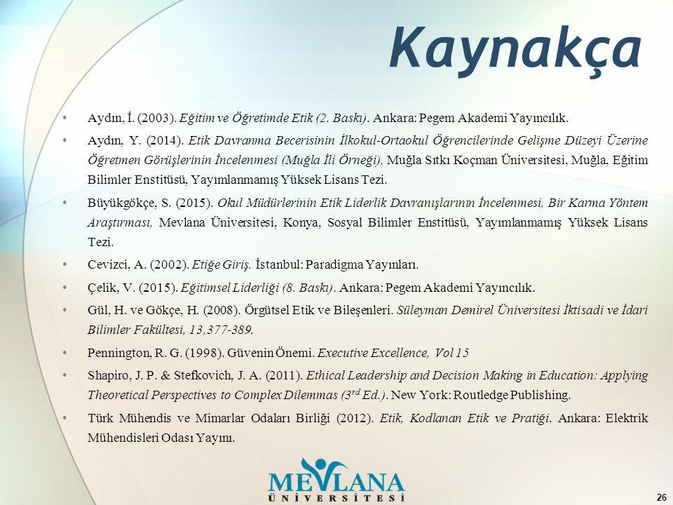 Kaynakça Aydın, İ. (2003). Eğitim ve Öğretimde Etik (2.