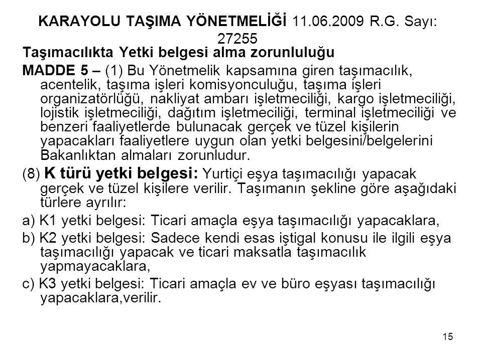 KARAYOLU TAŞIMA YÖNETMELİĞİ 11.06.2009 R.G.