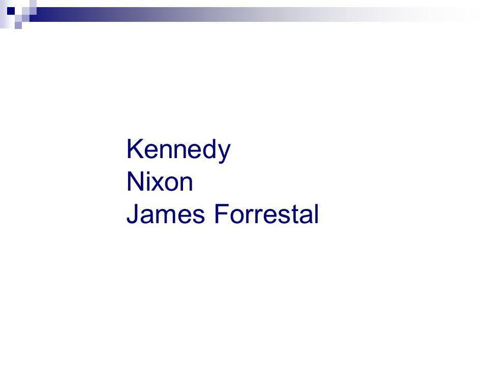 Kennedy Nixon James Forrestal