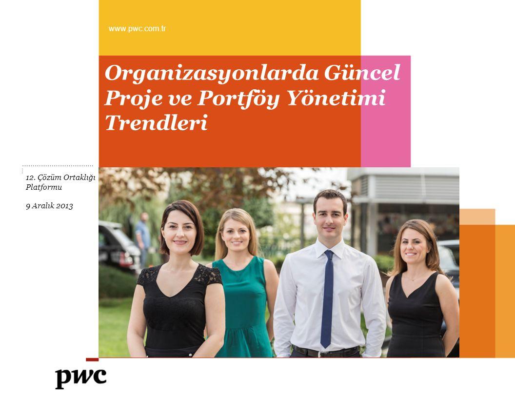 Organizasyonlarda Güncel Proje ve Portföy Yönetimi Trendleri www.pwc.com.tr ………………………….… … 12.