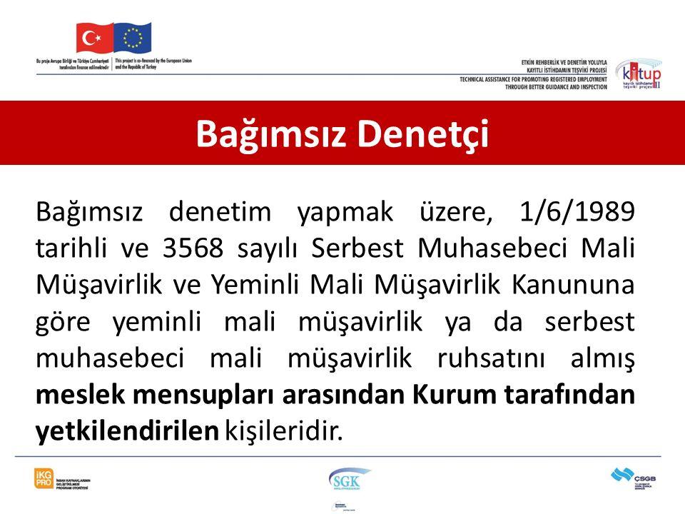 Bağımsız denetim yapmak üzere, 1/6/1989 tarihli ve 3568 sayılı Serbest Muhasebeci Mali Müşavirlik ve Yeminli Mali Müşavirlik Kanununa göre yeminli mal