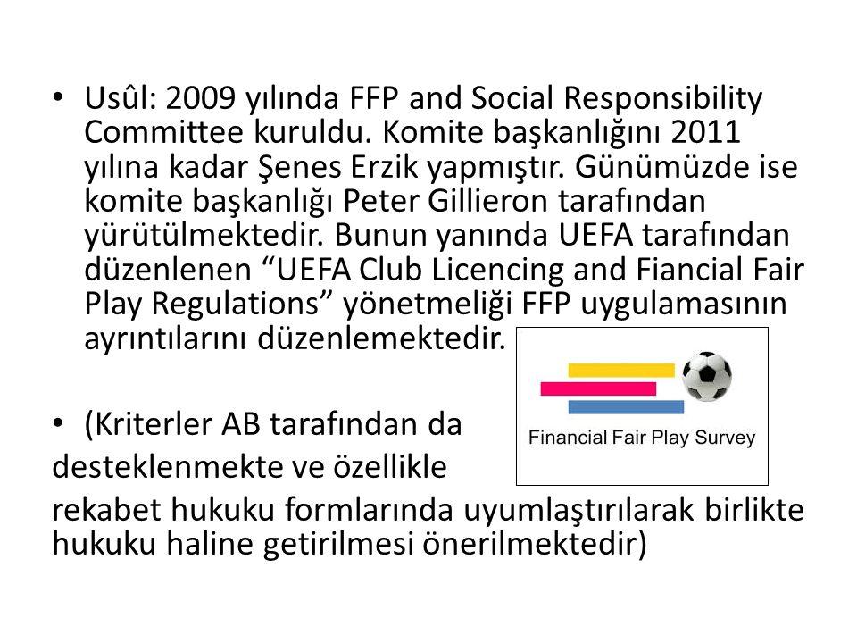 Usûl: 2009 yılında FFP and Social Responsibility Committee kuruldu.