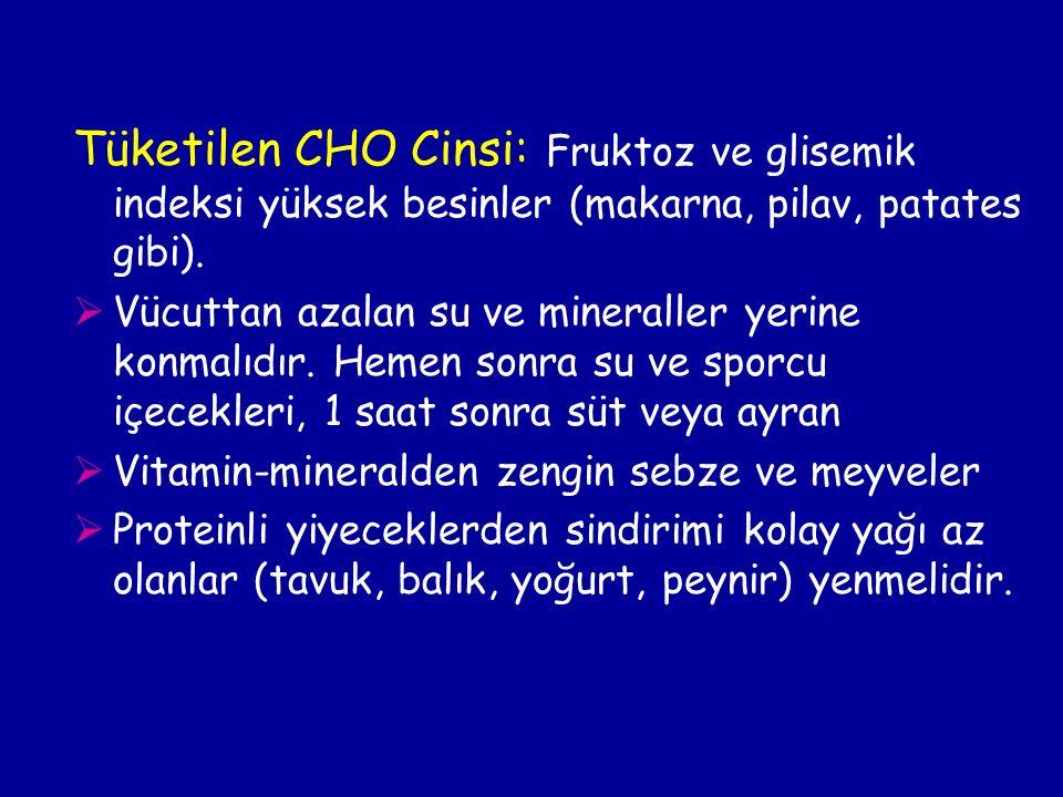 Tüketilen CHO Cinsi: Fruktoz ve glisemik indeksi yüksek besinler (makarna, pilav, patates gibi).