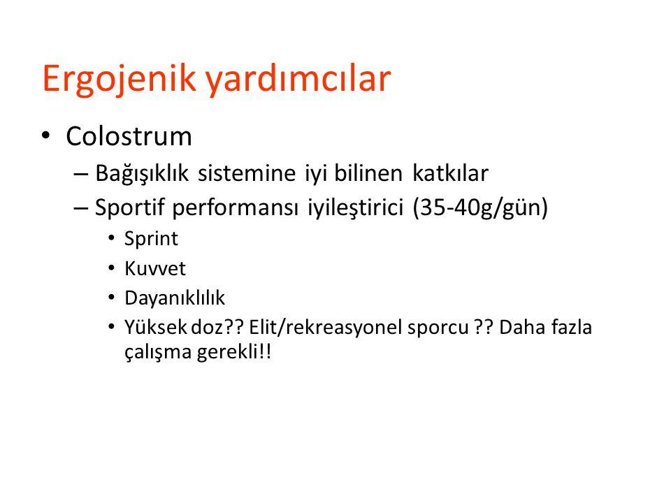 Ergojenik yardımcılar Colostrum – Bağışıklık sistemine iyi bilinen katkılar – Sportif performansı iyileştirici (35-40g/gün) Sprint Kuvvet Dayanıklılık