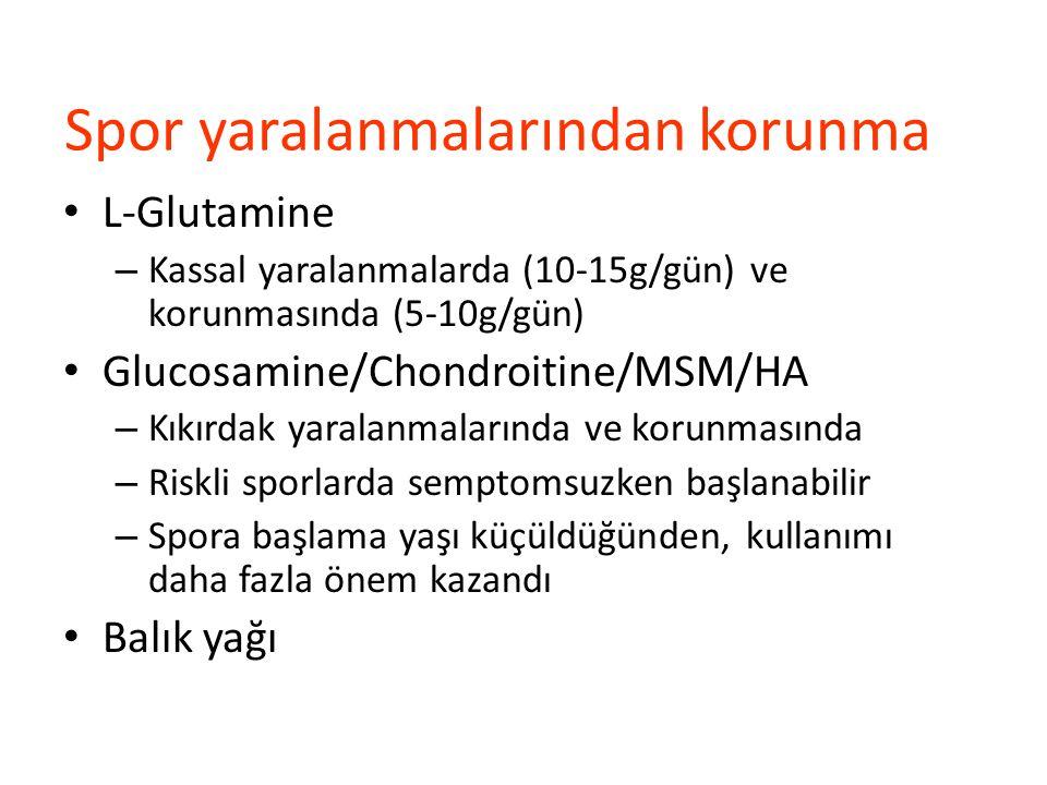 Spor yaralanmalarından korunma L-Glutamine – Kassal yaralanmalarda (10-15g/gün) ve korunmasında (5-10g/gün) Glucosamine/Chondroitine/MSM/HA – Kıkırdak