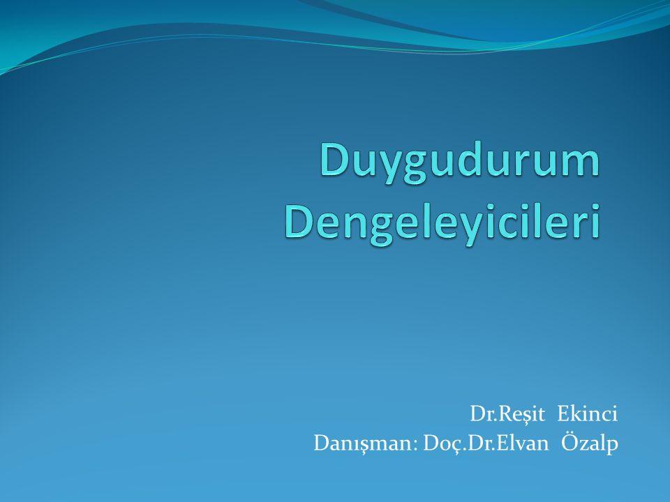 Dr.Reşit Ekinci Danışman: Doç.Dr.Elvan Özalp