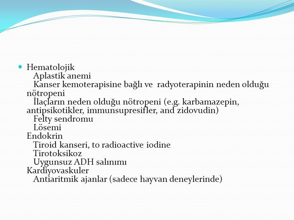 Hematolojik Aplastik anemi Kanser kemoterapisine bağlı ve radyoterapinin neden olduğu nötropeni İlaçların neden olduğu nötropeni (e.g. karbamazepin, a
