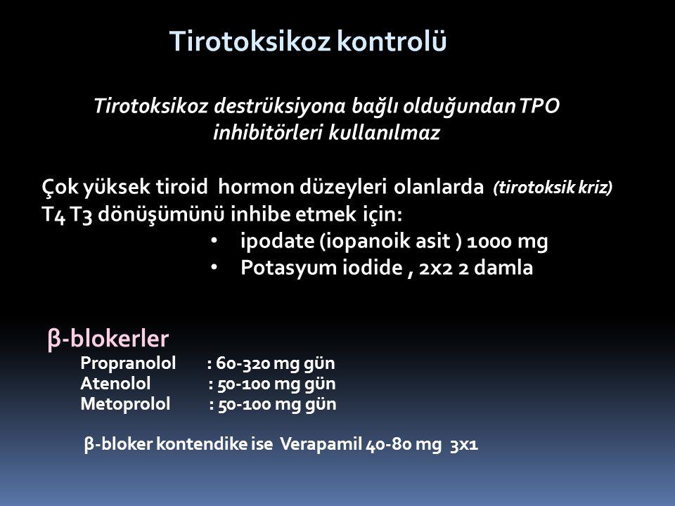 Tirotoksikoz destrüksiyona bağlı olduğundan TPO inhibitörleri kullanılmaz Çok yüksek tiroid hormon düzeyleri olanlarda (tirotoksik kriz) T4 T3 dönüşüm