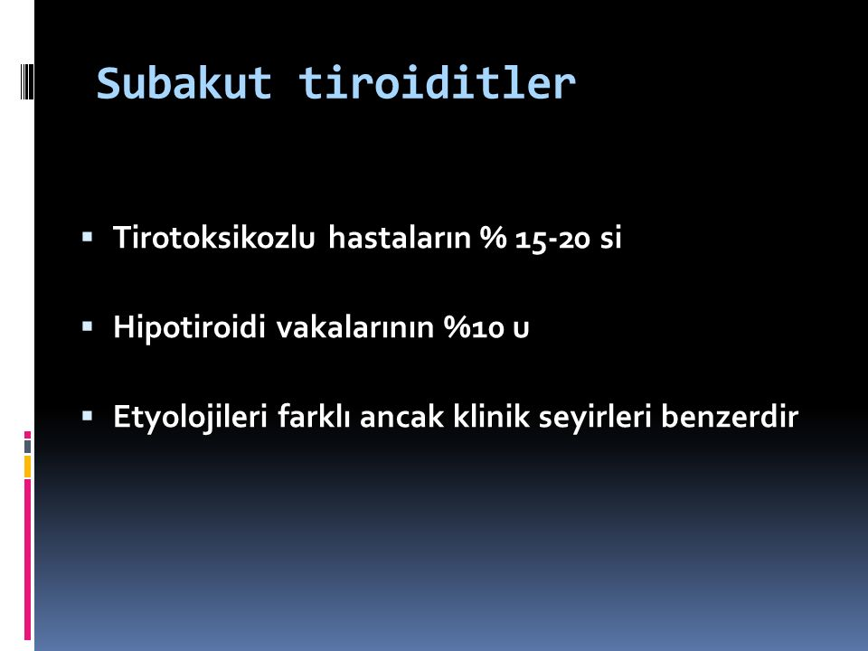 Subakut granülomatöz tiroidit: insidans  12.5 /100,000 hasta yılı  gençlerde 24 /100000 hasta ylı  Orta yaşta 35 /100000 hasta yılı  Kadın 19.1 /erkek 4.1  En sık genç yetişkinlerde görülür.