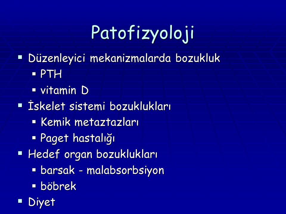 Patofizyoloji  Düzenleyici mekanizmalarda bozukluk  PTH  vitamin D  İskelet sistemi bozuklukları  Kemik metaztazları  Paget hastalığı  Hedef or