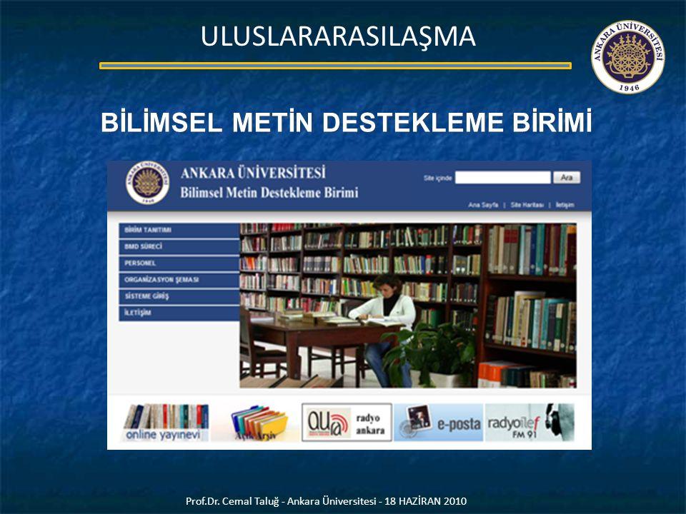 Prof.Dr. Cemal Taluğ - Ankara Üniversitesi - 18 HAZİRAN 2010 ULUSLARARASILAŞMA BİLİMSEL METİN DESTEKLEME BİRİMİ