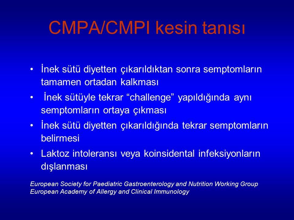 CMPA/CMPI kesin tanısı İnek sütü diyetten çıkarıldıktan sonra semptomların tamamen ortadan kalkması İnek sütüyle tekrar challenge yapıldığında aynı semptomların ortaya çıkması İnek sütü diyetten çıkarıldığında tekrar semptomların belirmesi Laktoz intoleransı veya koinsidental infeksiyonların dışlanması European Society for Paediatric Gastroenterology and Nutrition Working Group European Academy of Allergy and Clinical Immunology