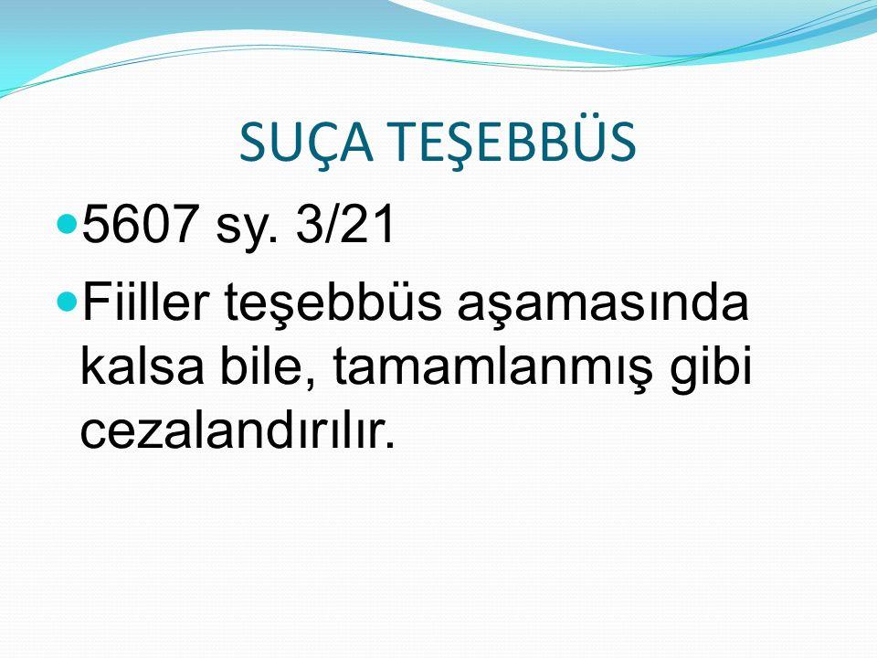 SUÇA TEŞEBBÜS 5607 sy.