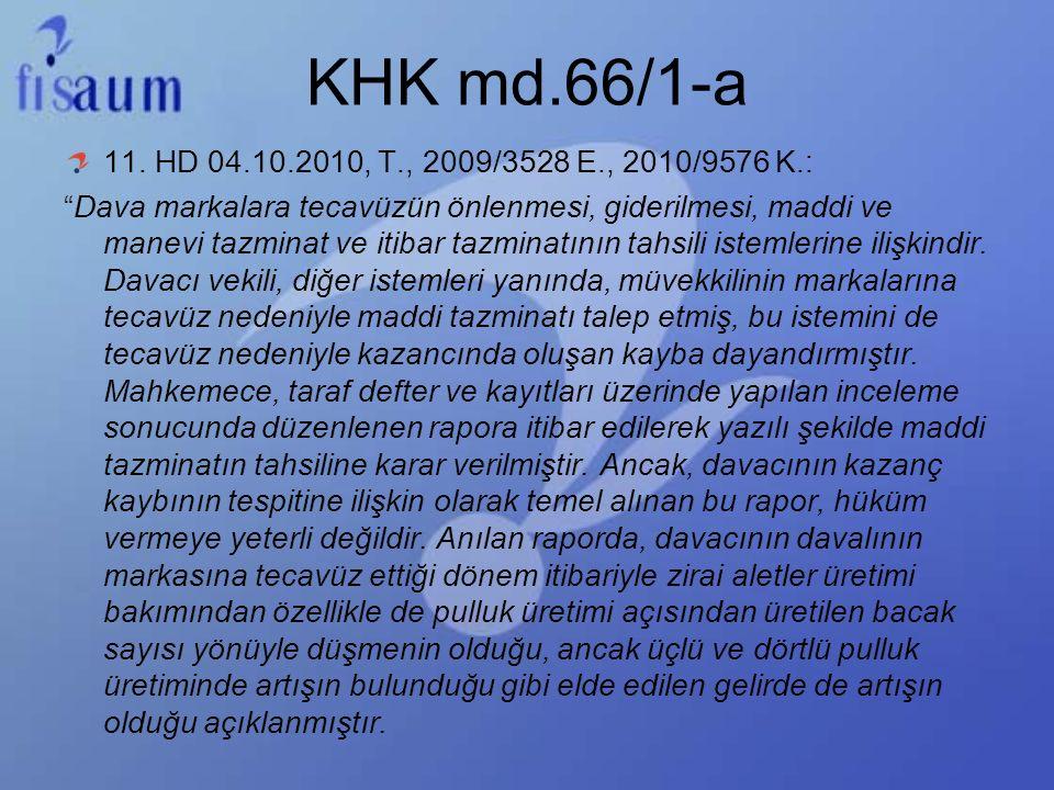 "KHK md.66/1-a 11. HD 04.10.2010, T., 2009/3528 E., 2010/9576 K.: ""Dava markalara tecavüzün önlenmesi, giderilmesi, maddi ve manevi tazminat ve itibar"