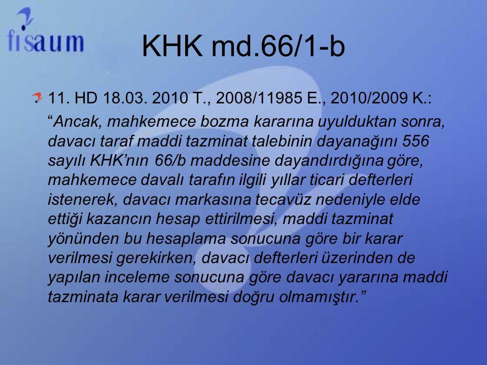 "KHK md.66/1-b 11. HD 18.03. 2010 T., 2008/11985 E., 2010/2009 K.: ""Ancak, mahkemece bozma kararına uyulduktan sonra, davacı taraf maddi tazminat taleb"