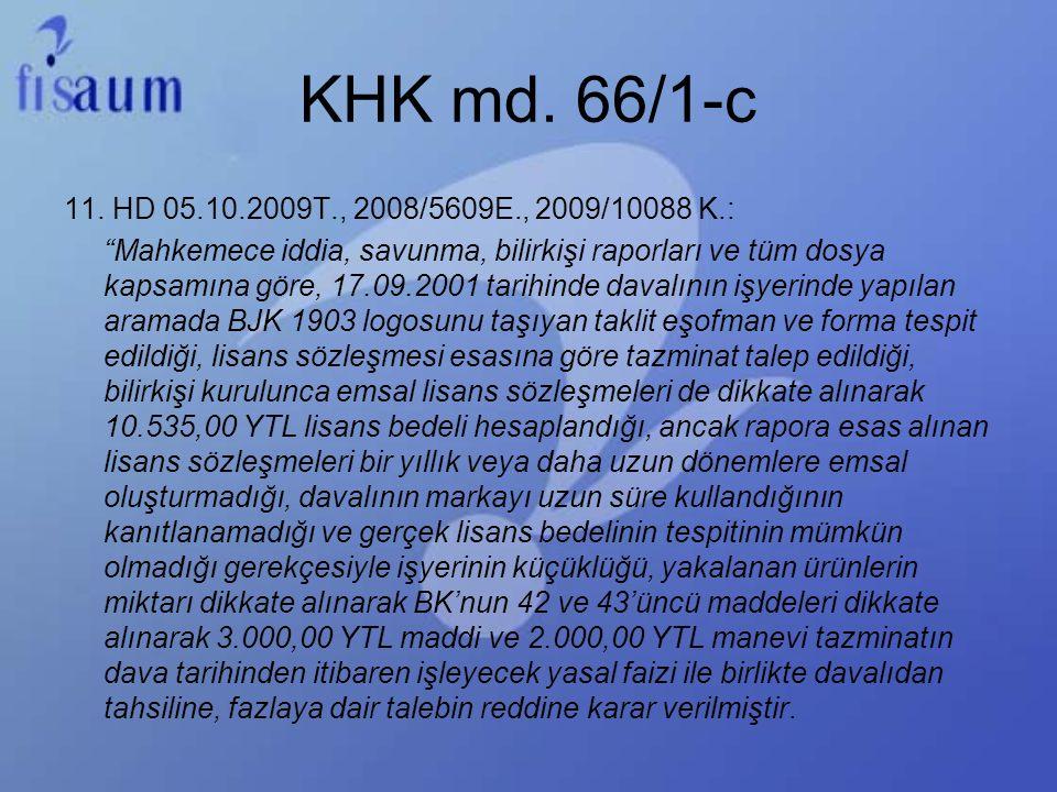 """KHK md. 66/1-c 11. HD 05.10.2009T., 2008/5609E., 2009/10088 K.: """"Mahkemece iddia, savunma, bilirkişi raporları ve tüm dosya kapsamına göre, 17.09.2001"""