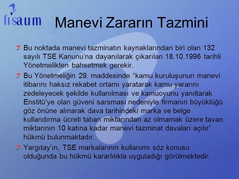 Manevi Zararın Tazmini Bu noktada manevi tazminatın kaynaklarından biri olan 132 sayılı TSE Kanunu'na dayanılarak çıkarılan 18.10.1996 tarihli Yönetme