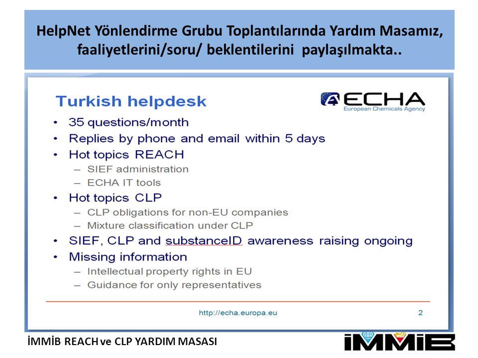 İMMİB REACH ve CLP YARDIM MASASI HelpNet Yönlendirme Grubu Toplantılarında Yardım Masamız, faaliyetlerini/soru/ beklentilerini paylaşılmakta..