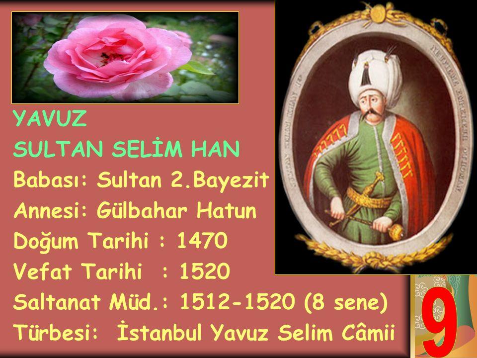 SULTAN 2. BAYEZİT (VELÎ) HAN Babası: Fatih Sultan Mehmet Annesi: Mükrime Hatun Doğum Tarihi : 1447 Vefat Tarihi : 1512 Saltanat Müd.: 1481-1512 (31 se