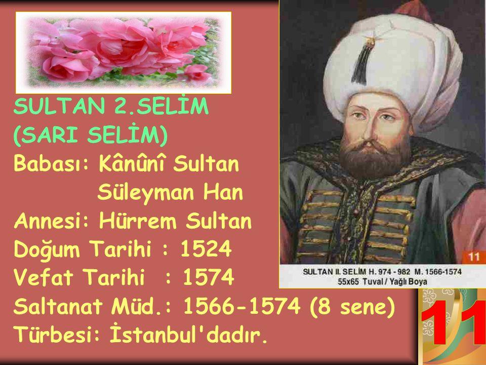 KANUNİ SULTAN SÜLEYMAN HAN Babası: Yavuz Sultan Selim Annesi: Hafsa Hatun Doğum Tarihi : 1495 Vefat Tarihi : 1566 Saltanat Müd.: 1520-1566 (46 sene) T