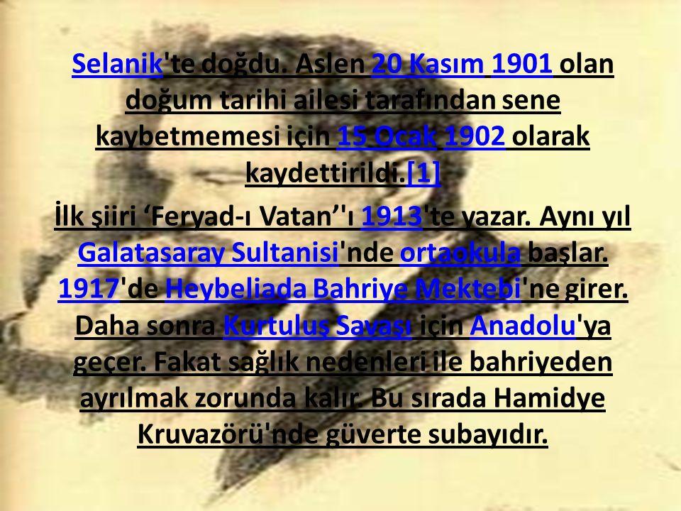 SelanikSelanik te doğdu.