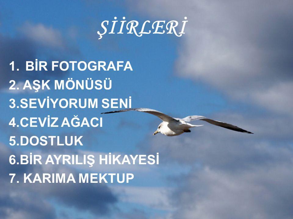 ŞİİRLERİ 1.BİR FOTOGRAFA 2.