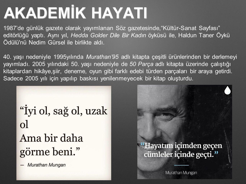 """AKADEMİK HAYATI 1987'de günlük gazete olarak yayımlanan Söz gazetesinde,""""Kültür-Sanat Sayfası"""" editörlüğü yaptı. Aynı yıl, Hedda Golder Dile Bir Kadın"""