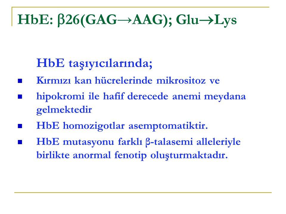 HbE taşıyıcılarında; Kırmızı kan hücrelerinde mikrositoz ve hipokromi ile hafif derecede anemi meydana gelmektedir HbE homozigotlar asemptomatiktir.