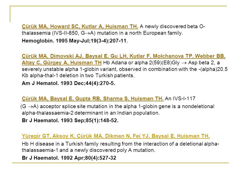Çürük MA, Howard SC, Kutlar A, Huisman TH.Çürük MA, Howard SC, Kutlar A, Huisman TH.