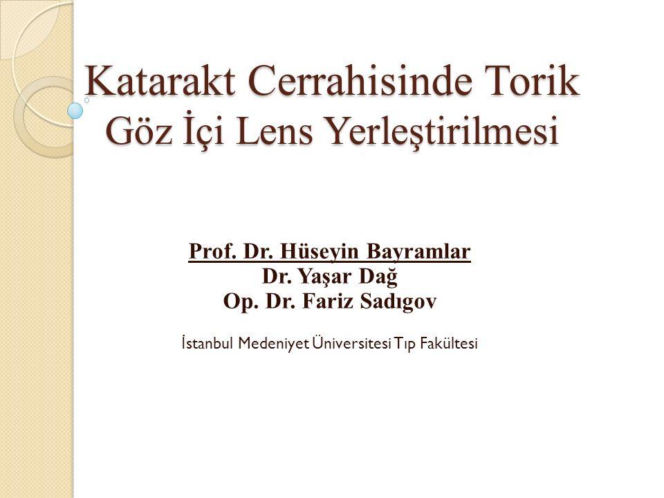 Katarakt Cerrahisinde Torik Göz İçi Lens Yerleştirilmesi Prof.