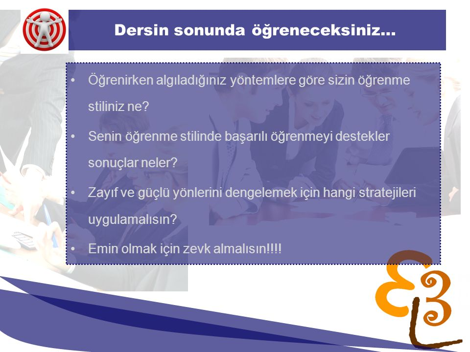 learning to learn network for low skilled senior learners Dersin sonunda öğreneceksiniz… Öğrenirken algıladığınız yöntemlere göre sizin öğrenme stiliniz ne.