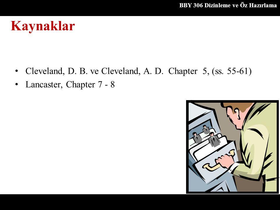 Cleveland, D. B. ve Cleveland, A. D. Chapter 5, (ss. 55-61) Lancaster, Chapter 7 - 8 BBY 306 Dizinleme ve Öz Hazırlama Kaynaklar