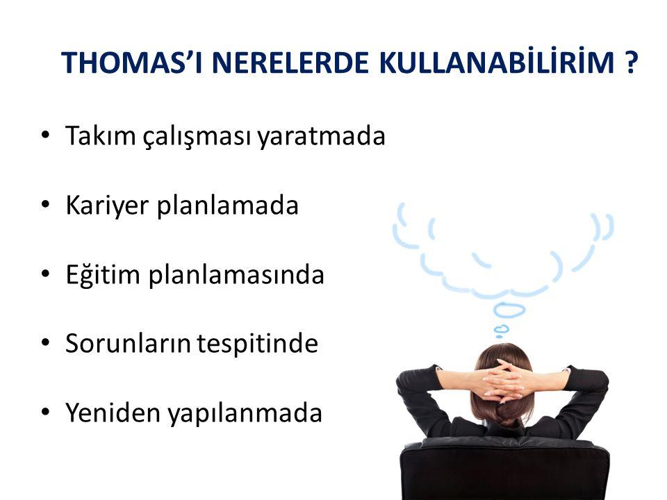 THOMAS'I NERELERDE KULLANABİLİRİM .