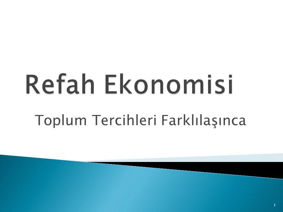  Devlete ekonomide verilen rol ile toplum refahına ilişkin teorik yaklaşımlar arasında yakın bir bağ vardır.