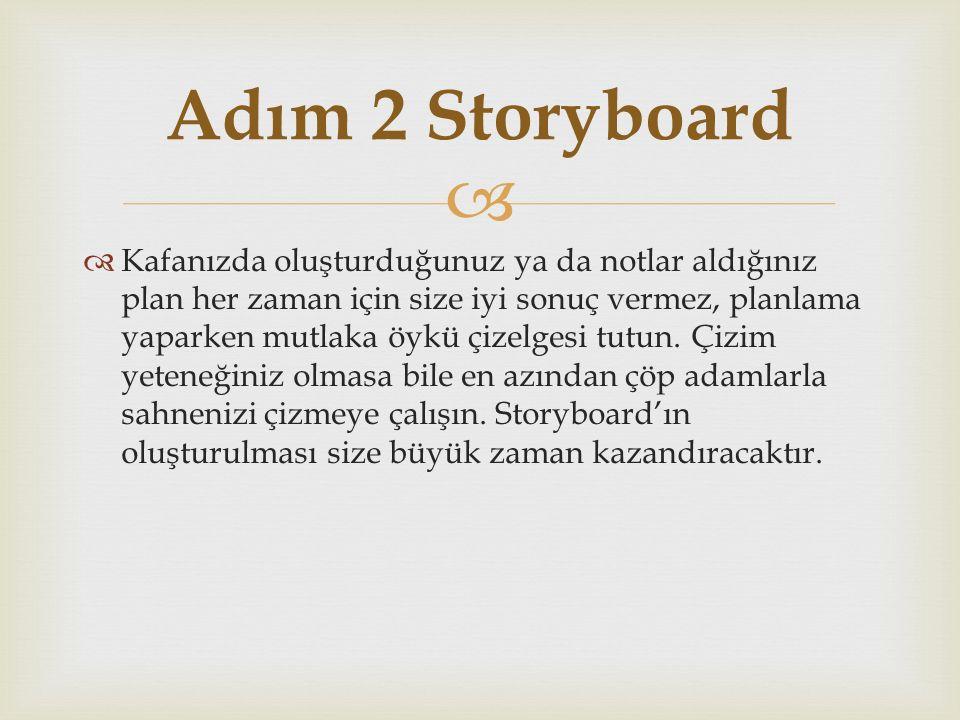   Planlama yaptıktan sonra bir kez de storyboard üzerinde filmi üç aşağı beş yukarı gördüğünüzde artık herşey belirlenmiş olacak.