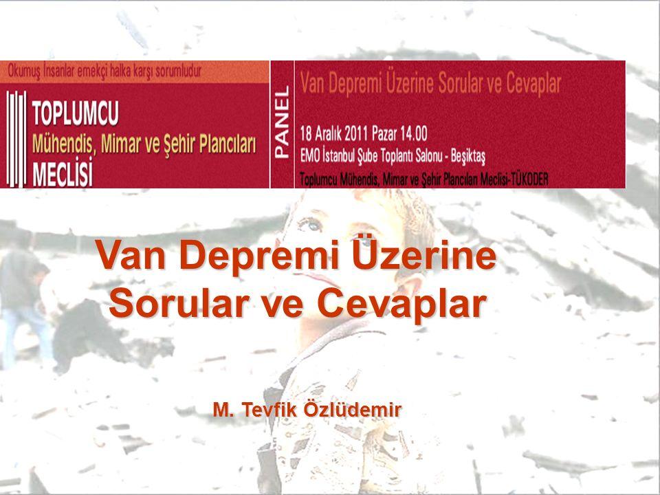 M. Tevfik Özlüdemir Van Depremi Üzerine Sorular ve Cevaplar