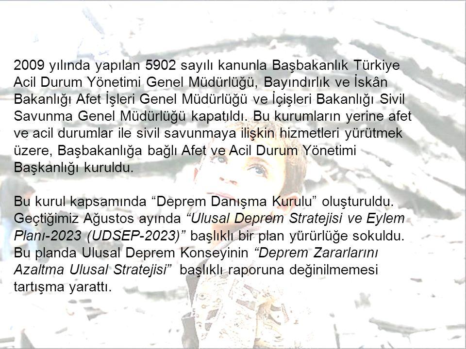 2009 yılında yapılan 5902 sayılı kanunla Başbakanlık Türkiye Acil Durum Yönetimi Genel Müdürlüğü, Bayındırlık ve İskân Bakanlığı Afet İşleri Genel Müdürlüğü ve İçişleri Bakanlığı Sivil Savunma Genel Müdürlüğü kapatıldı.