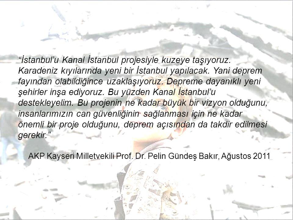 """""""İstanbul'u Kanal İstanbul projesiyle kuzeye taşıyoruz. Karadeniz kıyılarında yeni bir İstanbul yapılacak. Yani deprem fayından olabildiğince uzaklaşı"""